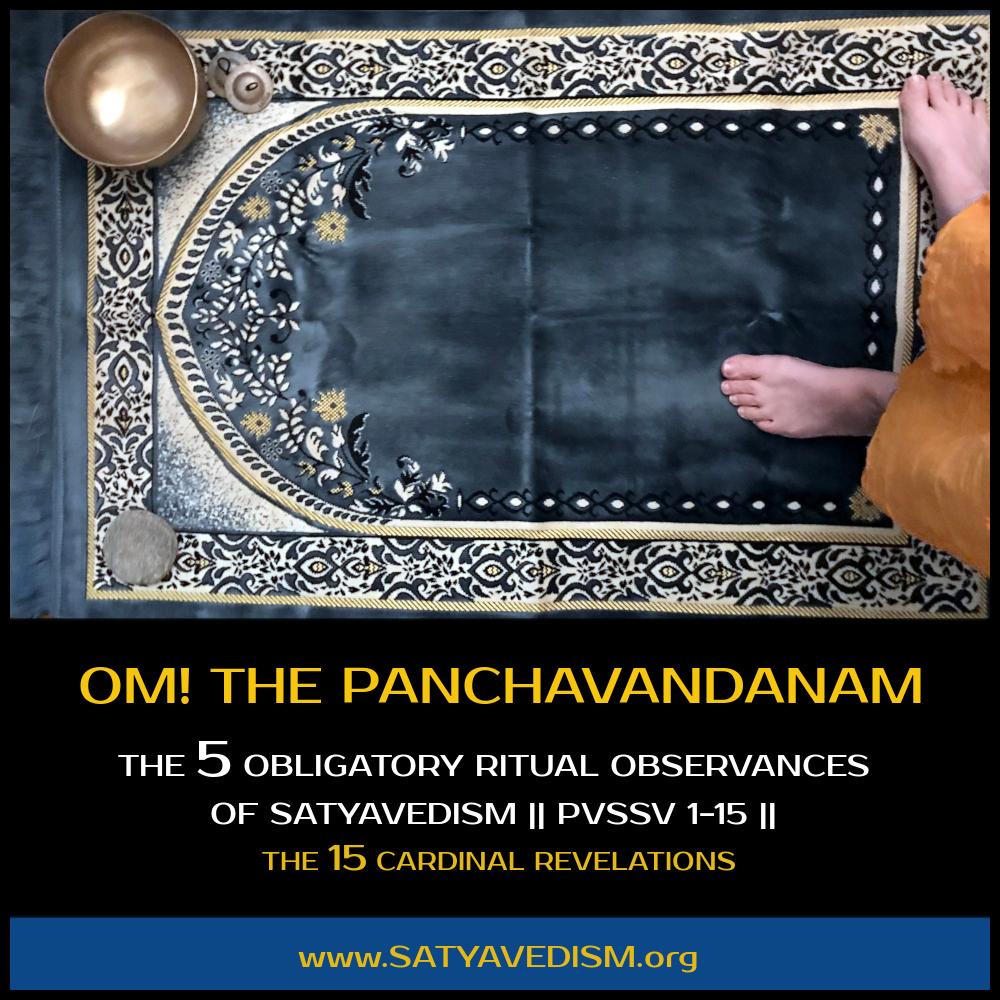 THE PANCHVANDANAM OF SATYAVEDISM    PVSSV 1-15    ➤➤