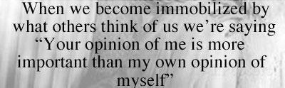 It's none of my business what others think of me.