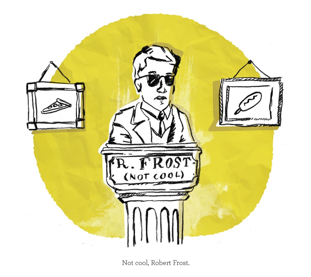 Not cool, Robert Frost. Pep talk kid president illustration.