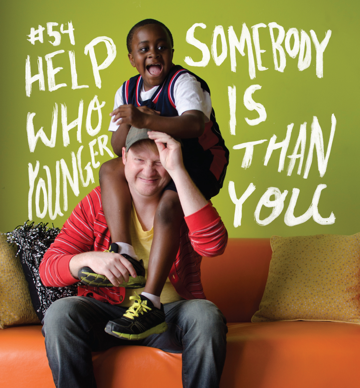 """brush lettering hand drawn type letters of """"#54 Help Somebody who is younger than you,"""" kid president and his brother"""