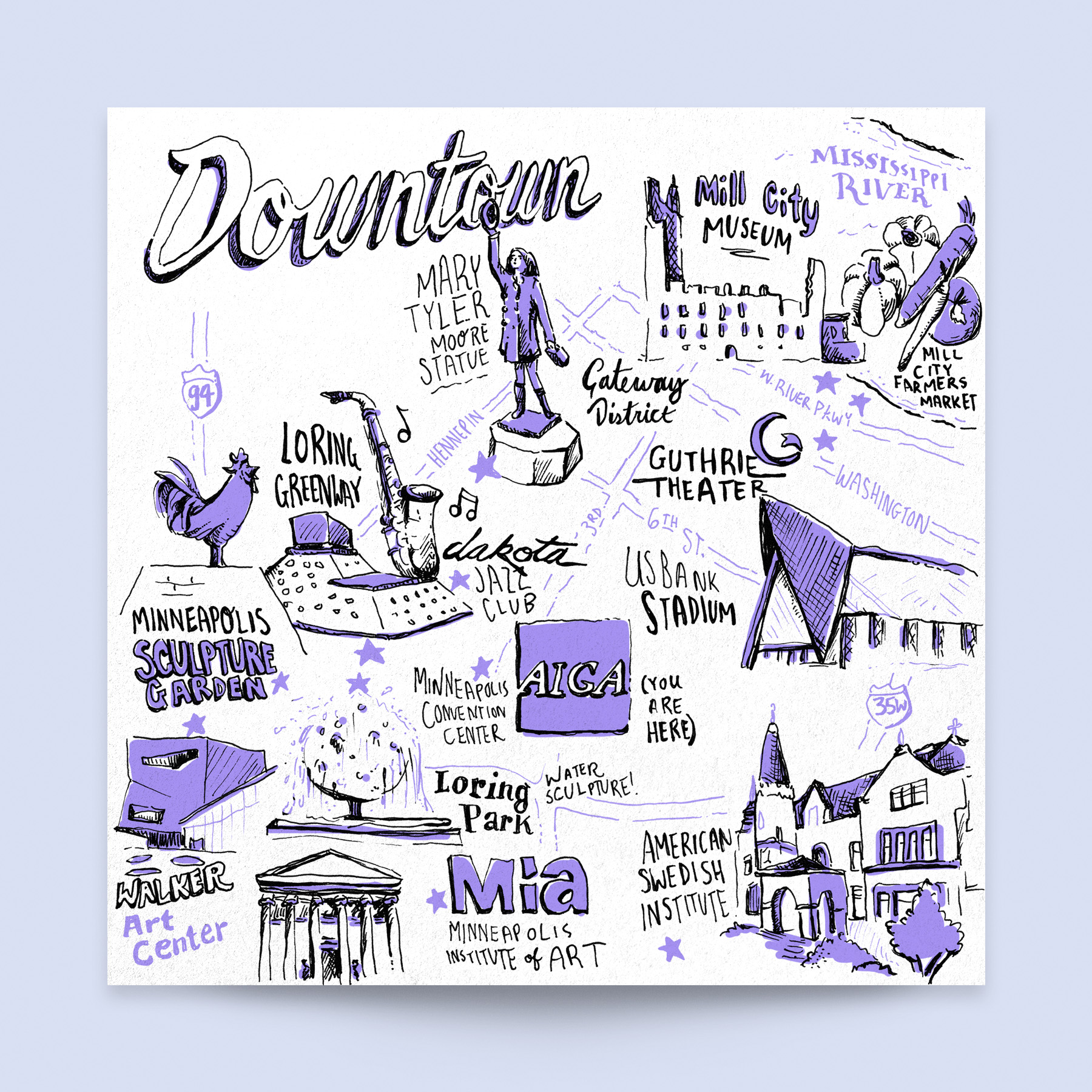 The Downtown neighborhood city map, hand illustrated for Neenah Paper at the AIGA Design Conference 2017. Shows: Mill City Museum, Farmers Market, Mary Tyler Moore Statue, Guthrie Theater, Sculpture Garden, Convention Center, Walker Art Center, Loring Park, American Swedish Institute, Institute of Art