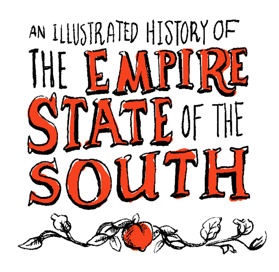"""Hand lettering: """"An Illustrated History of the Empire State of the South."""""""