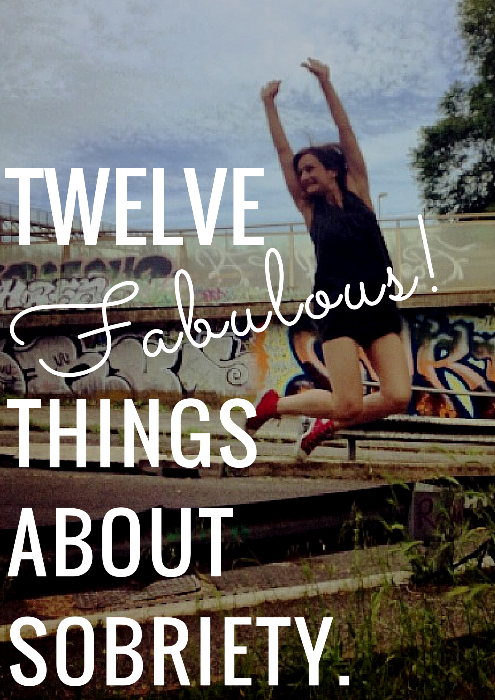 12 FABULOUS THINGS ABOUT SOBRIETY