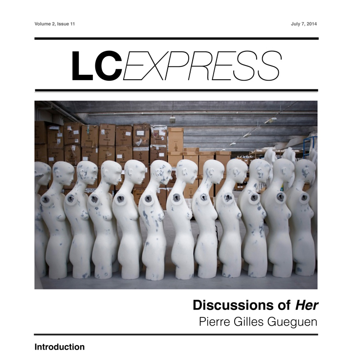 "LCExpress Volume 2 / Issue 11  ""Discussions of  Her ""  Pierre Gilles Gueguen"