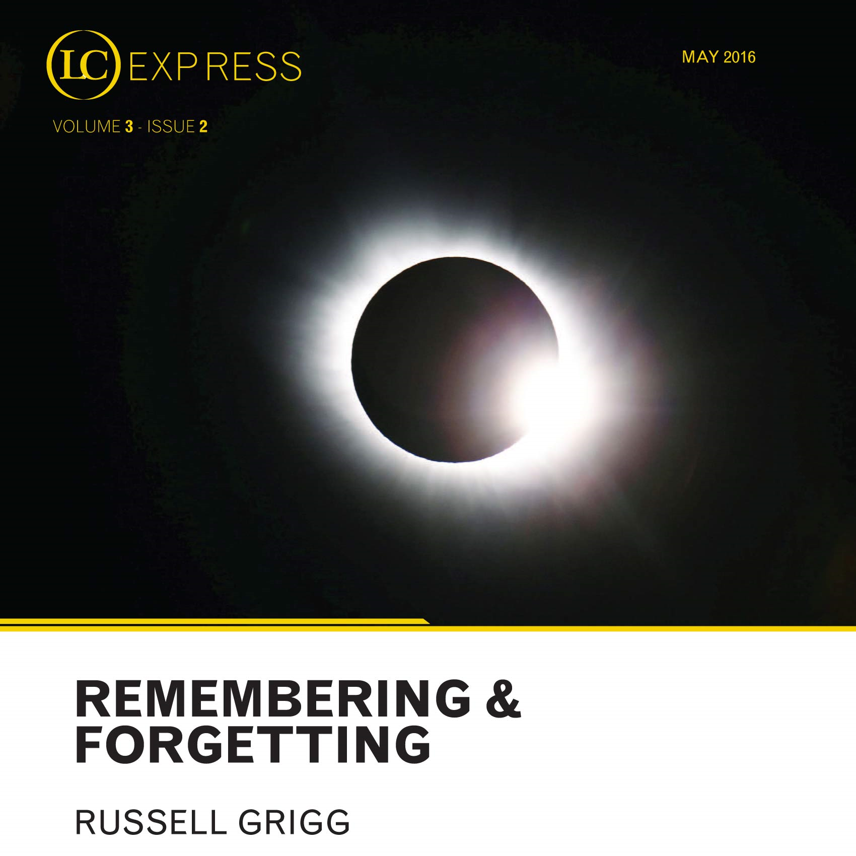 LCExpress Volume 3 / Issue 2  'Remembering & Forgetting'  Russell Grigg