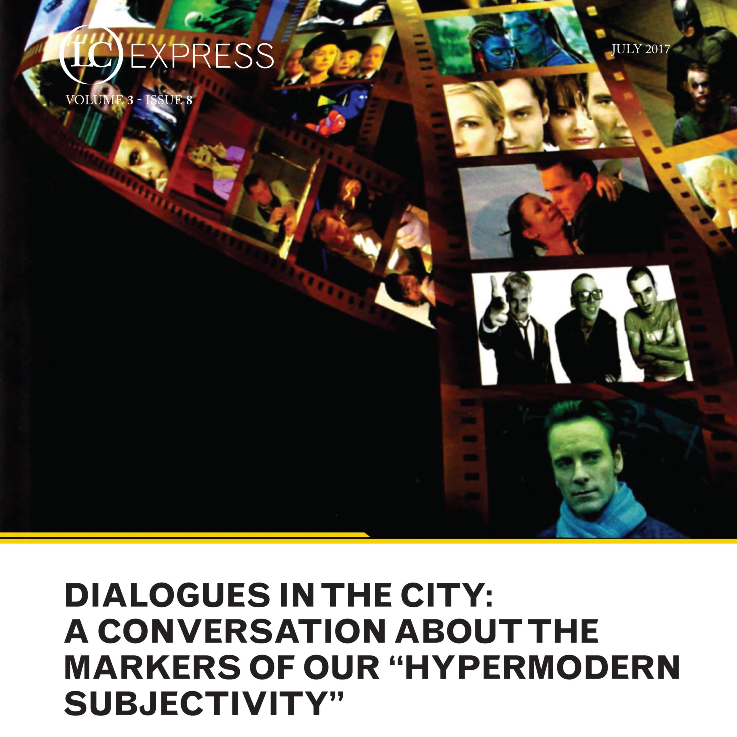 "LCExpress Volume 3 / Issue 8  Dialogues In the City: A Conversation About the Markers of Our ""Hypermodern Subjectivity""   Jorge Assef"