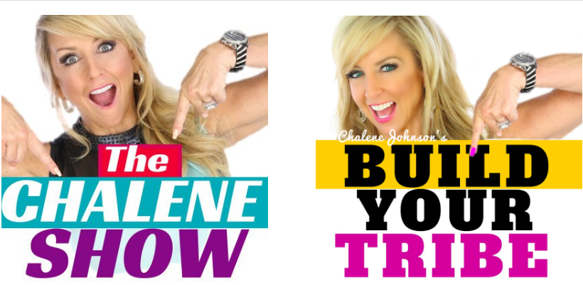 The Chalene Show / Build Your Tribe - Do more of the stuff that makes you feel awesome!