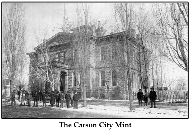 The Carson City Mint - Opened in 1870, with Abraham Curry as its First Superintendent