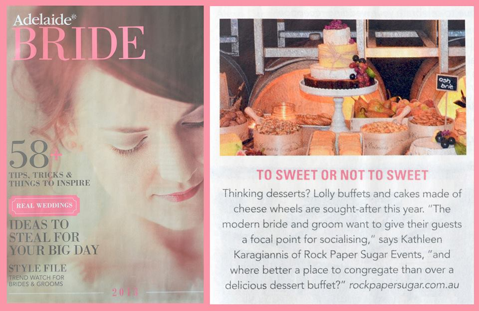 Rock Paper Sugar Events  was featured in The Adelaide* Bride Magazine Lift-Out, in the Advertiser! 'Our Top Picks For Your Big Day!'   (27 June 2013)