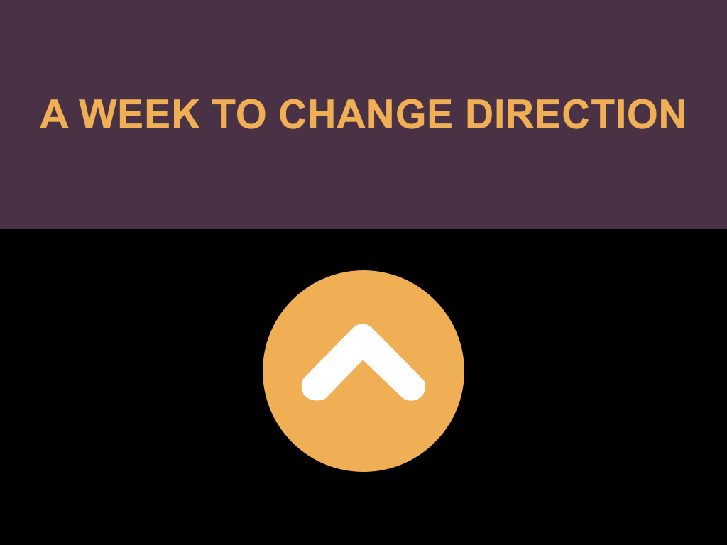A WEEK TO CHANGE DIRECTION.001.jpeg