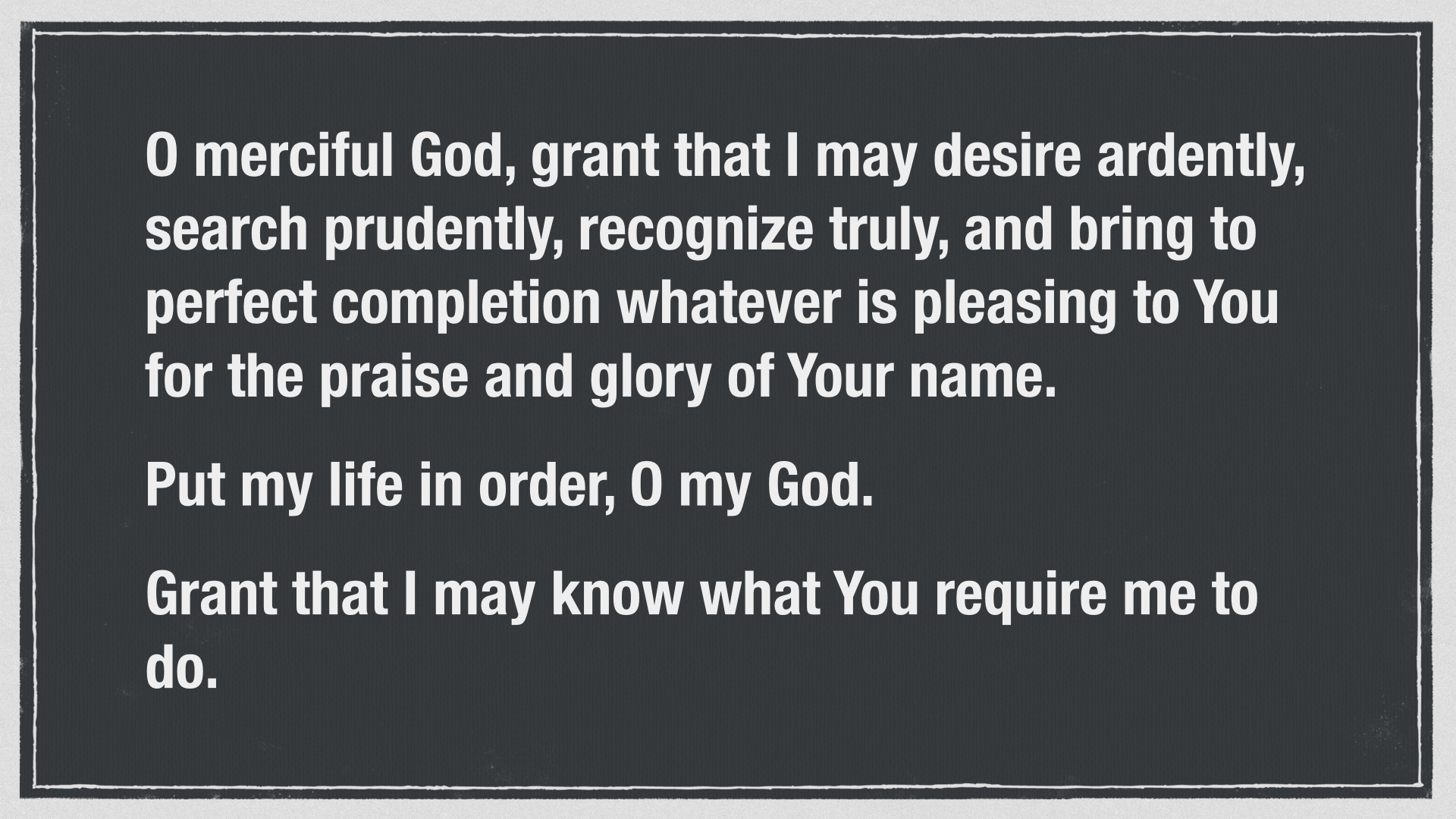 Prayer of St. Thomas Aquinas for ordering life wisely.002.jpg
