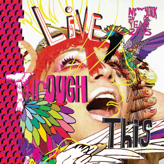 """""""Live Through This"""" Deitch Projects (2005)"""