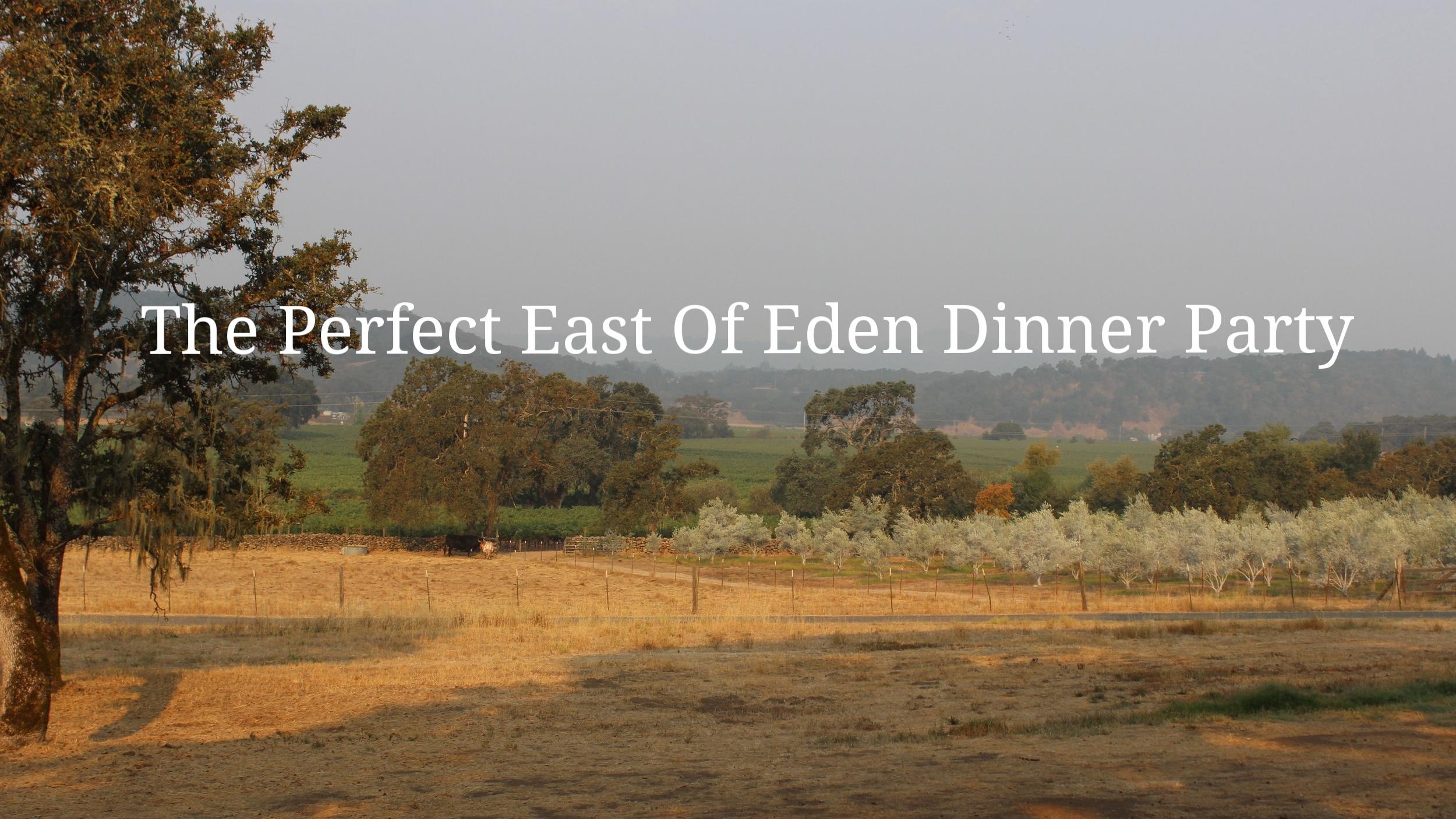 East of Eden Inspired Dinner