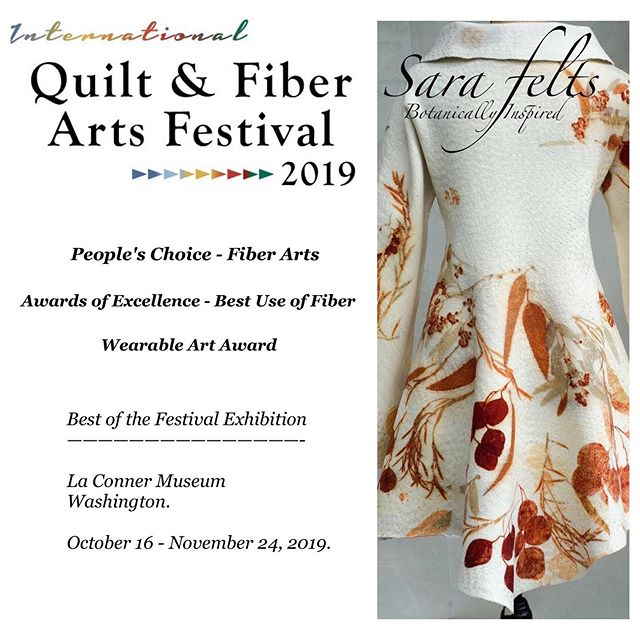 Never won an award before so I'm super excited to share the news that this coat won 3 awards at the 2019 International Quilts and Fiber Art Festival in La Conner, Washington. The Best of Show, People's Choice, Awards of Excellence and First Place winning pieces will be on exhibit at the La Conner Museum from October 16 - November 24, 2019. #laconnerquiltmuseum #pacificnwquiltandfiberartsmuseum #nunofelted #ecoprinting #fiberartistsofinstagram #botanicallyinspired #madeinvancouver #sarafelts