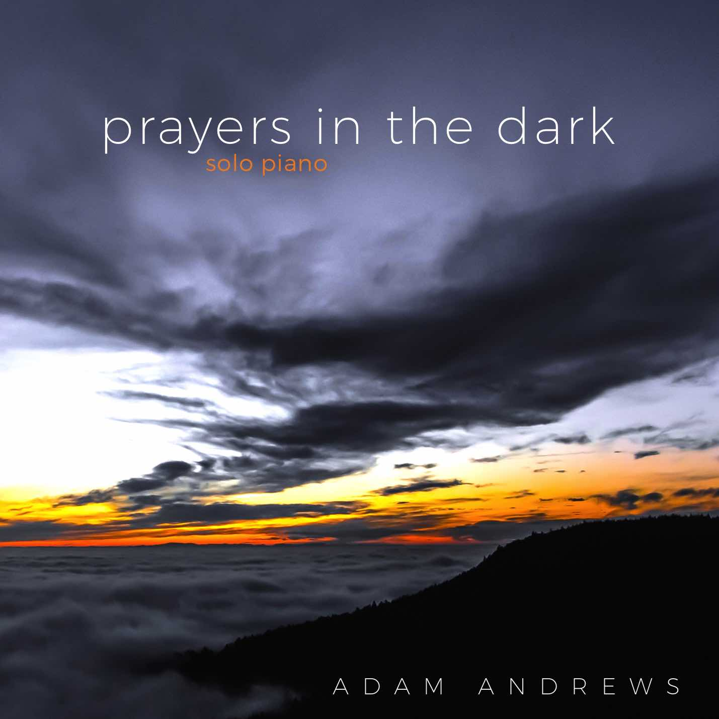 Adam Andrews _ Prayers in the Dark