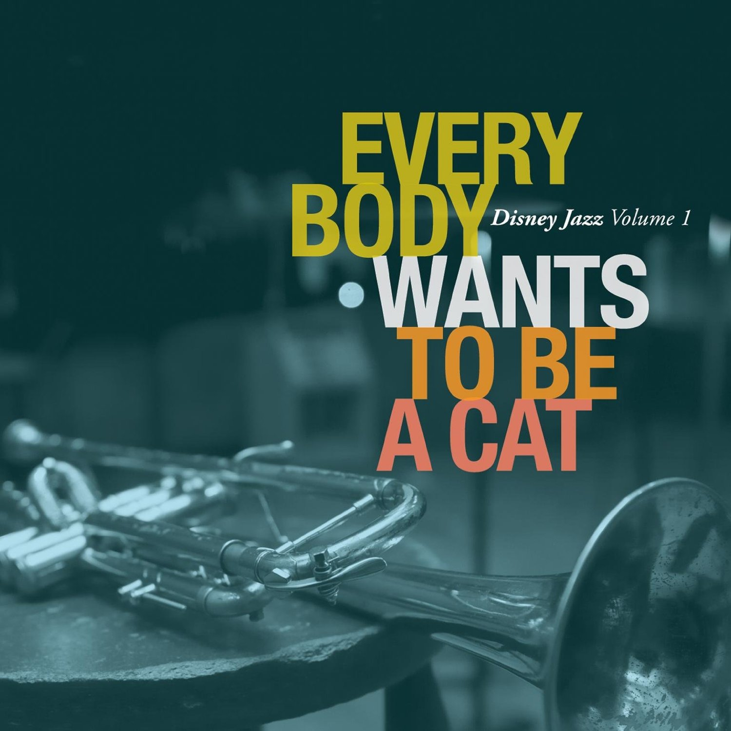 EVERYBODY WANTS TO BE A CAT    DIGITAL      (iTUNES)