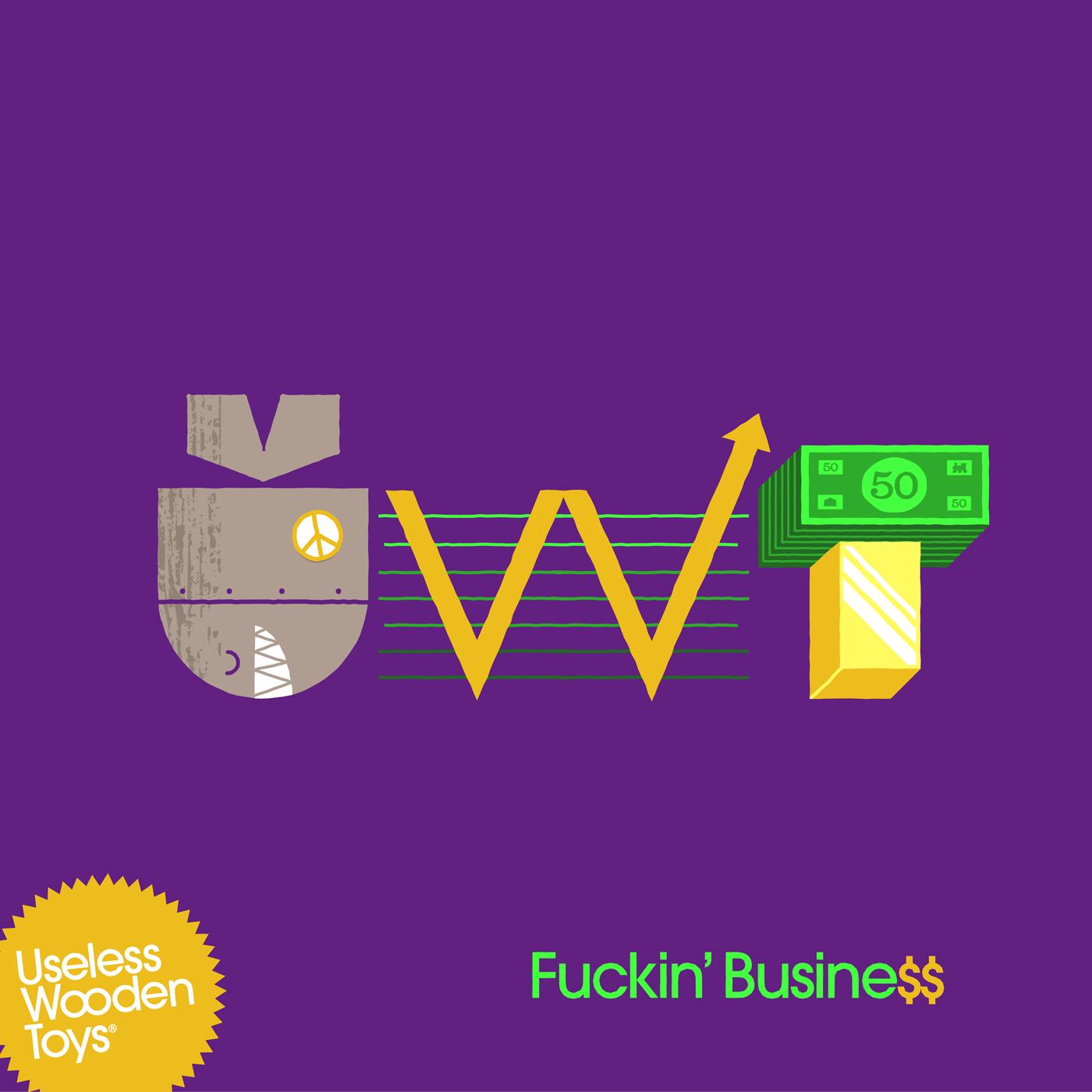 DV007 / Useless Wooden Toys - Fuckin' Busine$$