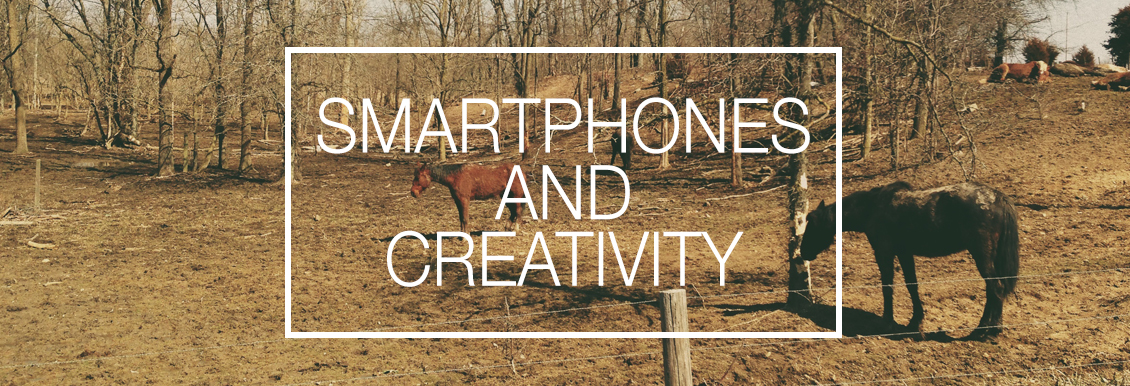 SmartphonesandCreativityBlog