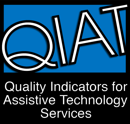 QIAT - Quality Indicators in AT; worldwide listserv of AT practitioners and users sharing resources and info