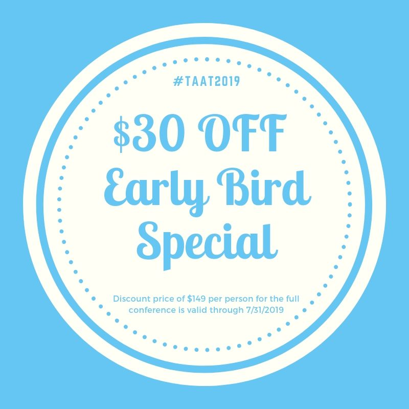 Early Bird Special - Now through 7/31/2019, there is an EARLY BIRD SPECIAL for $30 off the regular registration price of $179. That's only $149 per person for the full two-day conference! Register now!