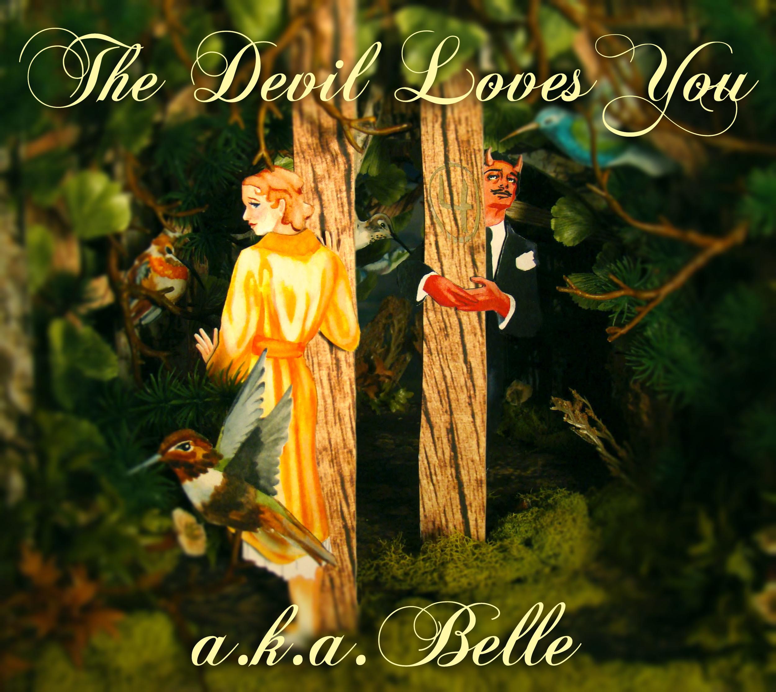 """aka Belle """"The Devil Loves You"""""""