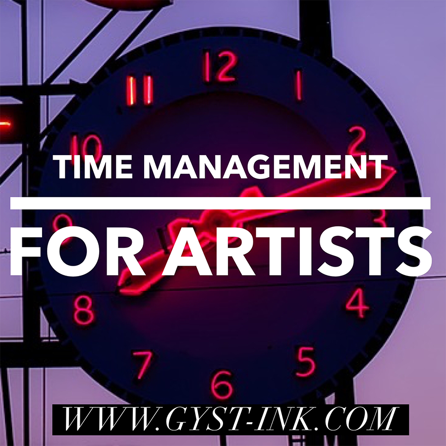 An article on time management for artists at http://www.gyst-ink.com/time-management-organization/