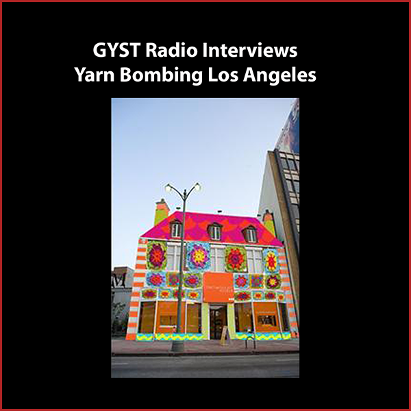 GYST DO IT! With Yarn Bombing Los Angeles - Yarn Bombing Los Angeles (YBLA) is a group of guerrilla knitters who have been collaborating since 2010 to stage public installations and performances to help expand the definition of public art to include self initiated, temporal urban interventions. Guest Arzu Arda Kosar, a founding member of the group, will discuss the origins of the collaborative and their recent project CAFAM Granny Squared - the yarn bombing of the Craft and Folk Art Museum in Los Angeles. Over 500 crafters from 50 states and 25 countries joined to crochet 12,000 granny squares to cover the facade of the building.The project is designed to bring together a community of artists and crafters who otherwise might not have had access to exhibit their work in a museum. After de-installation, the crocheted squares will be sewn into blankets and distributed to the residents of Skid Row.http://www.yarnbombinglosangeles.com/Hosted by  Kara Tomé.