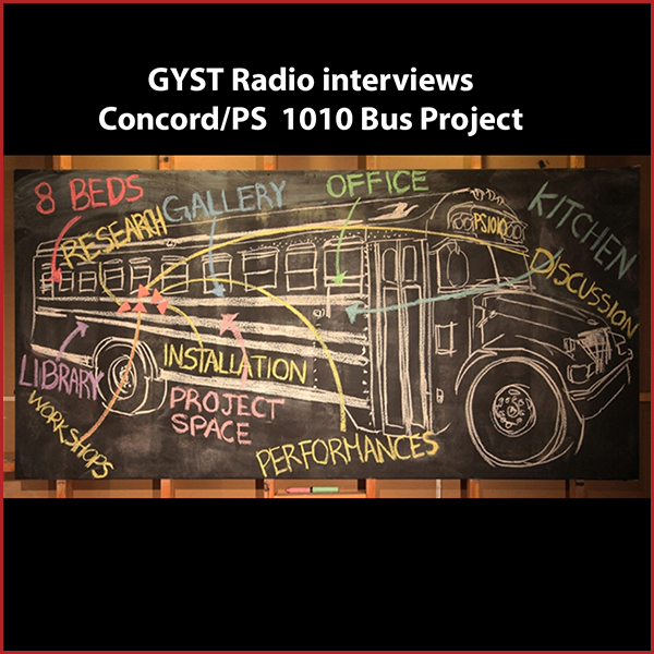 GYST DO IT! With Concord/P.S. 1010 Bus Project - GYST Radio interviews members of the artist collective Concord, a trans-disciplinary collective, artist-run gallery, international residency program, and a home in Cypress Park, Los Angeles. Concord's two main interests have been collectivity and user-ship. Collectivity both as a process and an object of inquiry and user-ship through shows and events that engage audiences to explore, discuss, and interact rather than witness or view. As both an art project and a project space, Concord practices and provides a platform for critical models of art-making, culture-working, and community building.The P.S. 1010 project is to convert a school bus into a mobile laboratory, gallery, and classroom. A roving gathering place for artists, teachers, and communities.On the bus, artists will curate and create workshops, exhibitions, performances, and discussions as modes of collectively building and sharing knowledge—inviting local participants to respond and providing them with a platform to do so.Hosted by  Kara Tomé.
