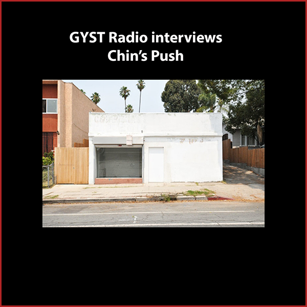 GYST DO IT! With Chin's Push  - Guest Lydia Glenn-Murray will talk about her brand new interdisciplinary project space Chin's Push, located on York Avenue in northeast L.A. The space, which includes a small store-front gallery, a residential house and a parked trailer (all used for art projects) has been open for less than a year, but Lydia has already produced a multitude of experimental, communal, wildly creative exhibitions, events and performances.With no web site or social media platforms for publicity (as of yet) Chin's Push could be called an underground space. If you get on Lydia's email list, you can join a network of fellow artists and art enthusiasts who show up to the space in droves.  Listen in to the interview to get that email address!Hosted by Kara Tomé