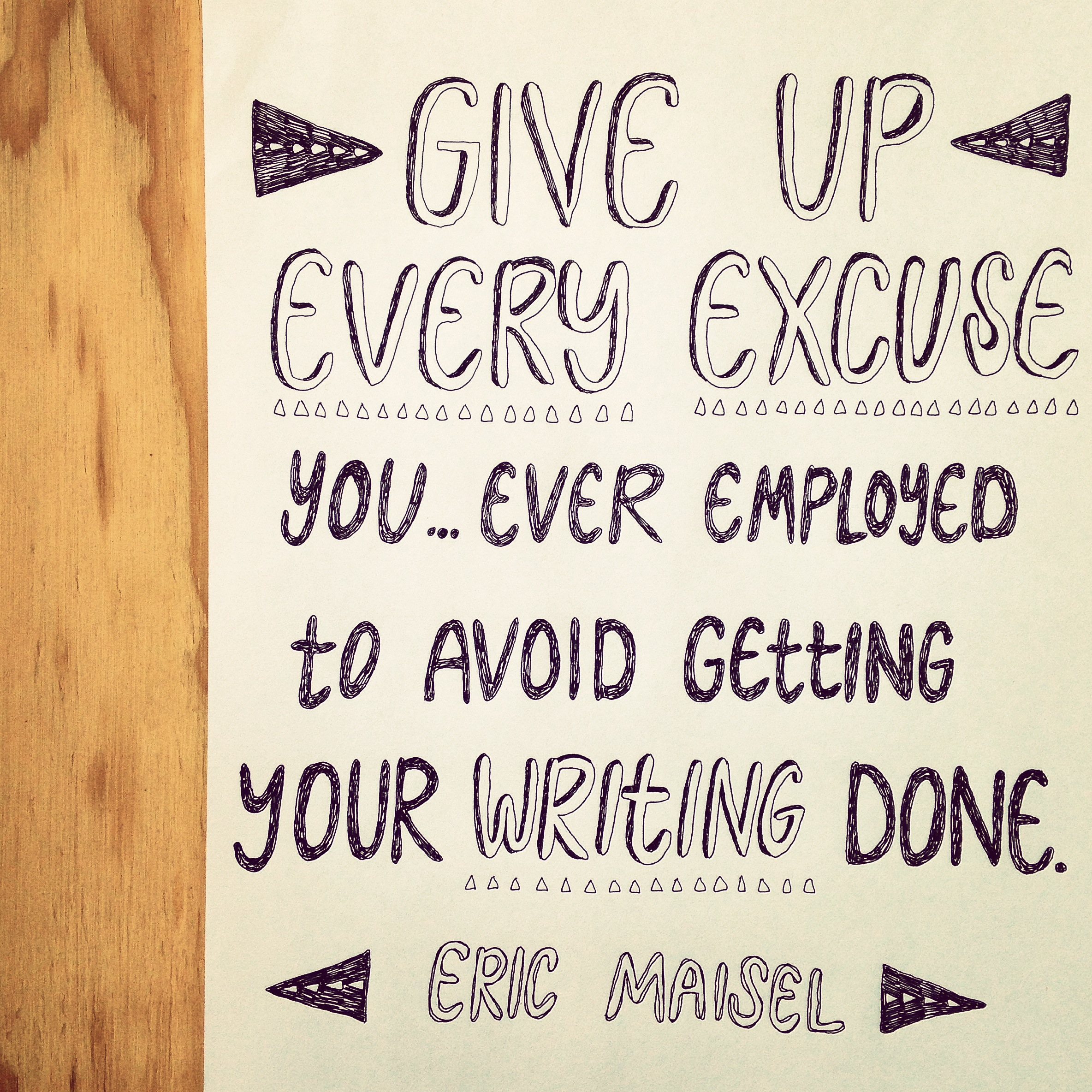 You gotta break up with all your excuses. Cold turkey. Walk away. And get back to your writing.   lucyflint.com