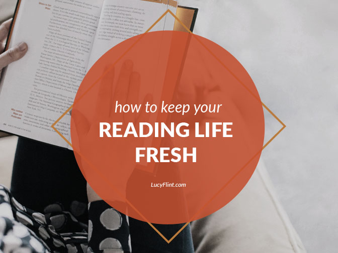 Writers have to read--but it doesn't have to feel like drudgery! Keep your reading life inspiring with these fun tips. | lucyflint.com