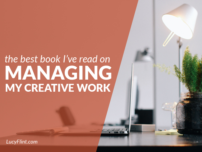 If you do creative work, you *need* this book. | lucyflint.com