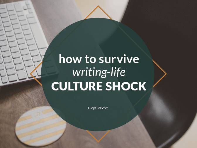 If you're having a hard time adjusting to this crazy writing life, you're not alone!! You have culture shock. Here's what to do. | lucyflint.com