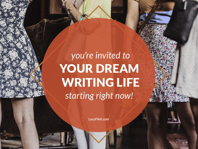 We're having a REAL party to celebrate your dream writing life... and how you can have that dream come true, right now. This week. Today. Are you coming? | lucyflint.com