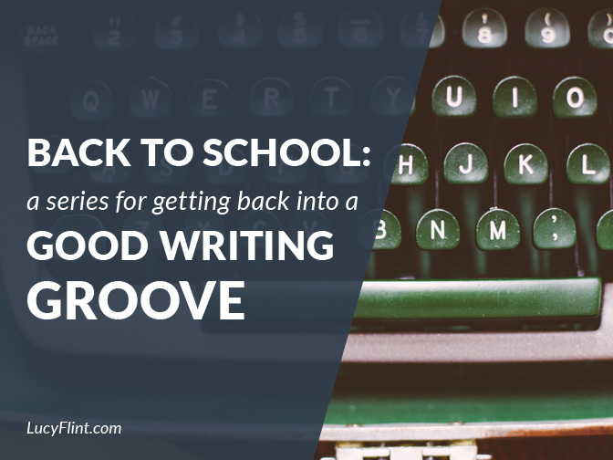 From the Lucy Flint Archives: a series for finding that good writing groove and getting back into it! | lucyflint.com