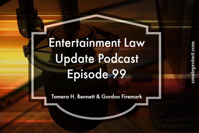Entertainment Law Update Podcast 99 Tamera Bennett Gordon Firemark #podcast #musicbiz #copyright #trademark.jpg