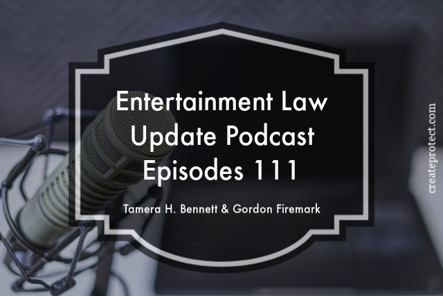 Entertainment Law Update Podcast Ep 111 Tamera Bennett Gordon Firemark