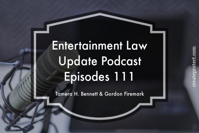 Entertainment Law Update Podcast Ep 111 Tamera Bennett Gordon Firemark