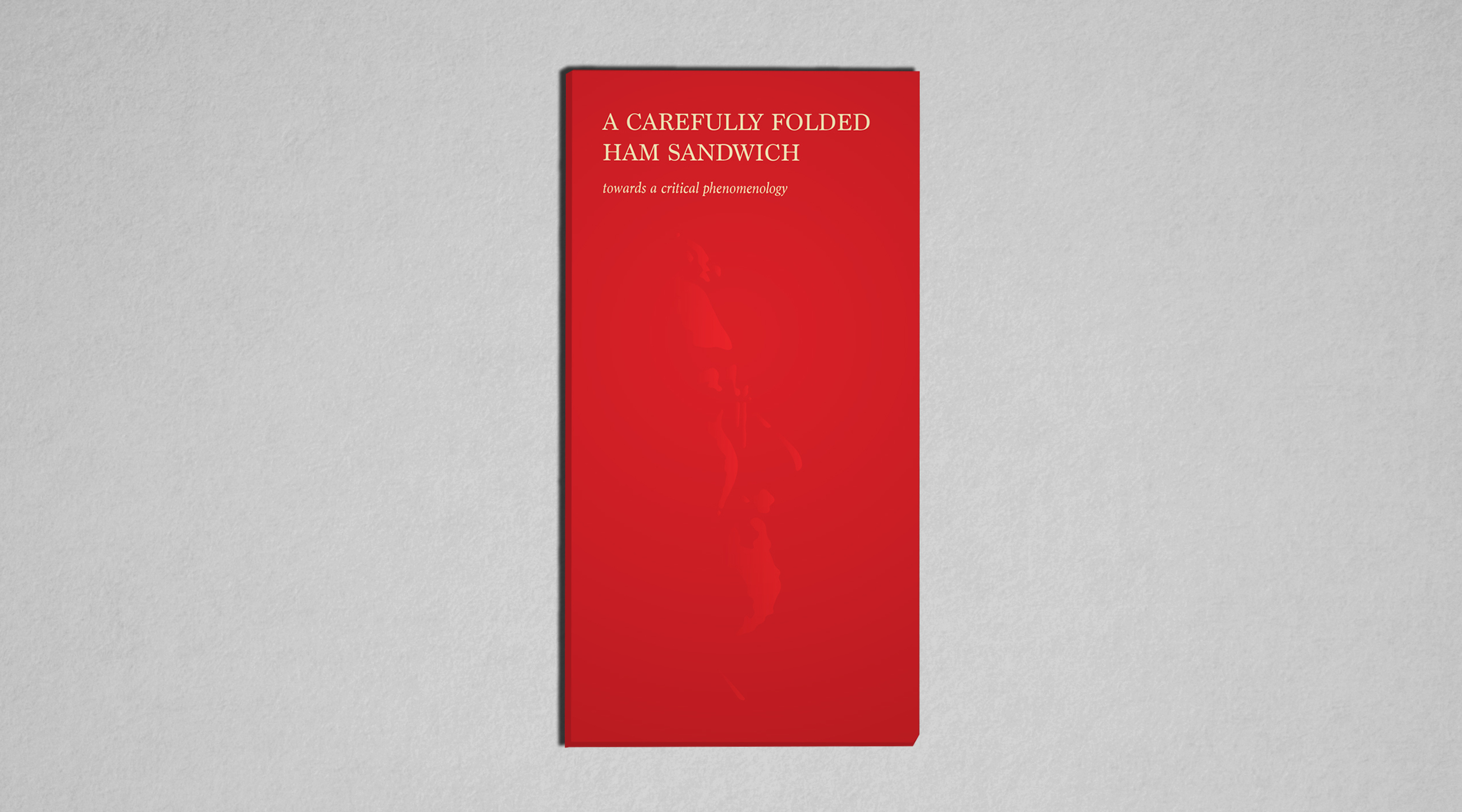 A CAREFULLY FOLDED HAM SANDWICH - ROGER CONNAH (ED) / PUBLICATION /  BUY NOW