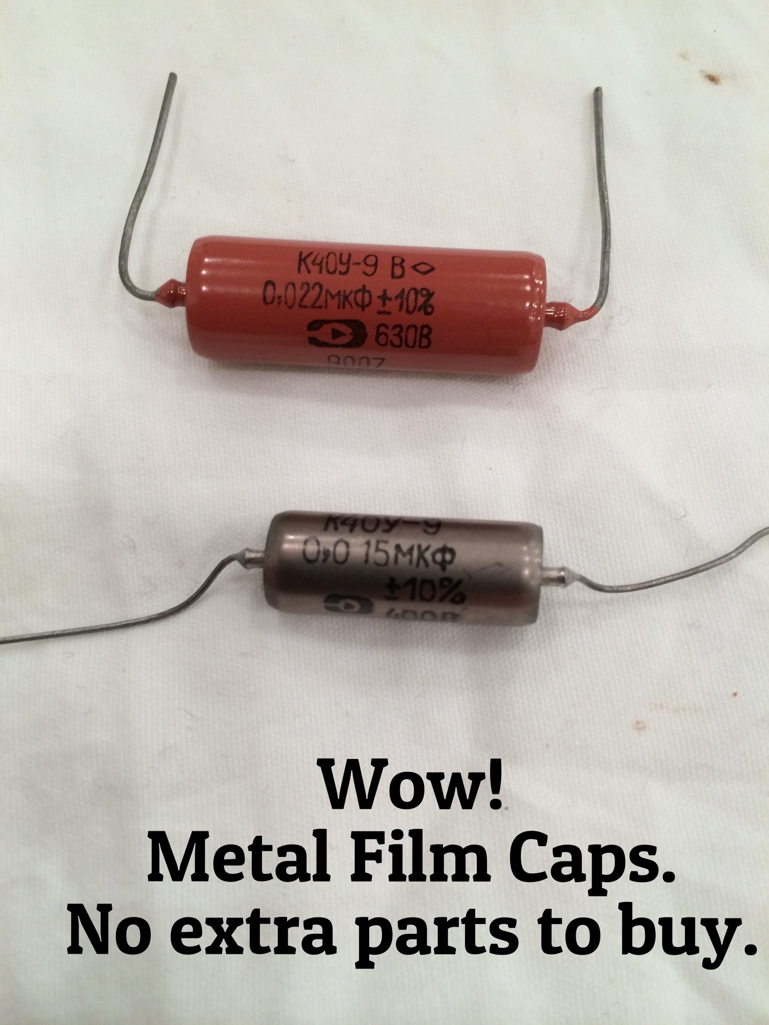 One .015 and one .022 metal/film caps.