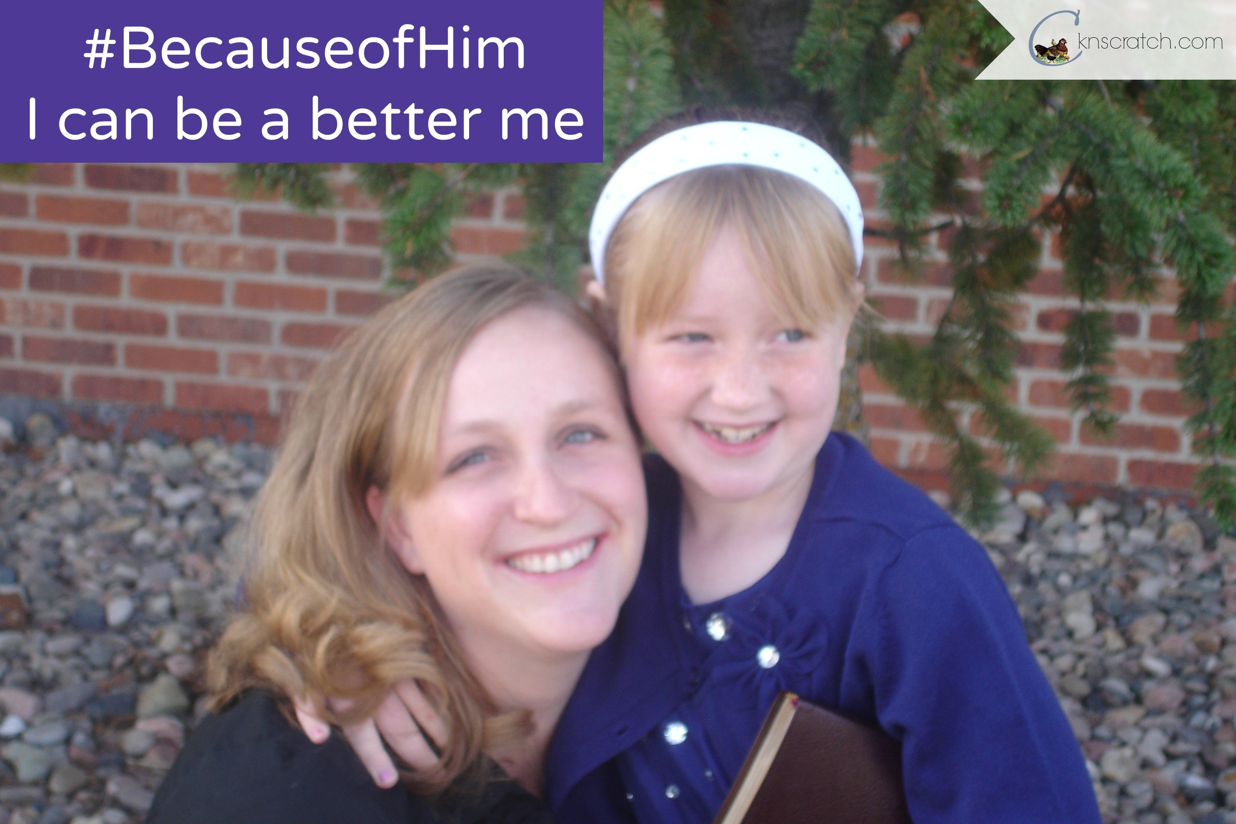 #BecauseofHim I can be a better me