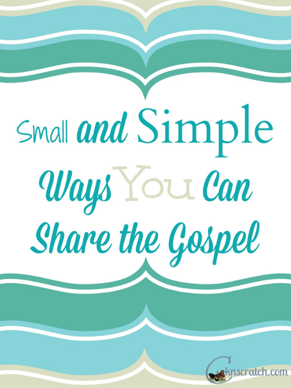 Small and Simple Ways You Can Share the Gospel