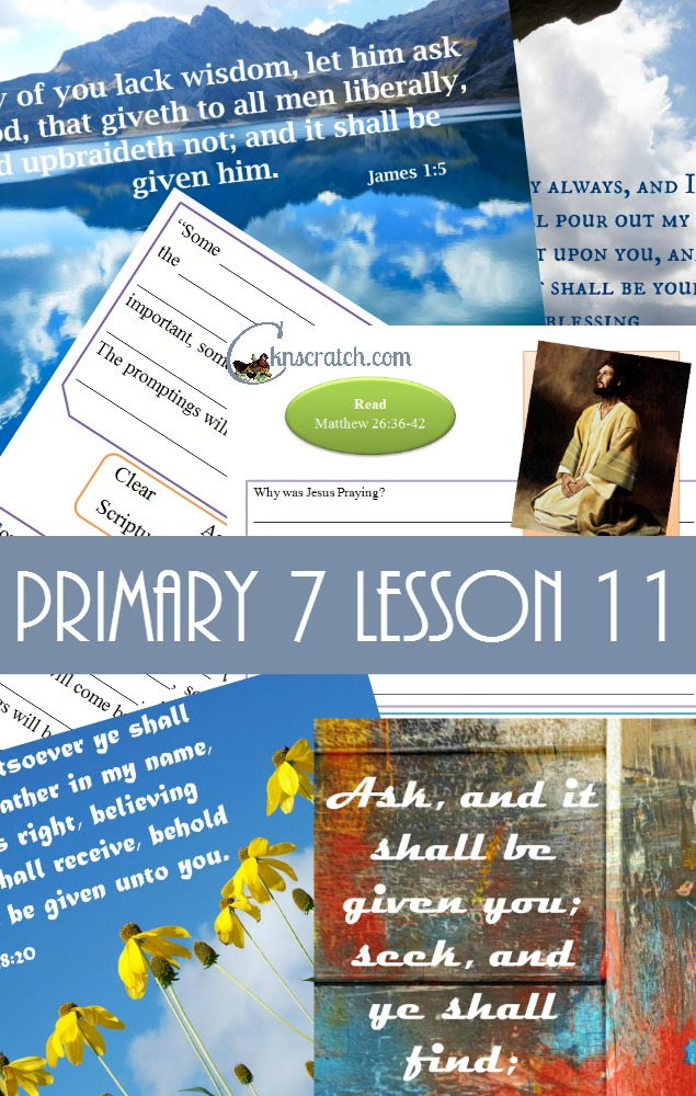 Lesson helps and handouts for Primary 7 Lesson 11: Jesus Christ Teaches about Prayer- love all these resources for all the LDS primary classes
