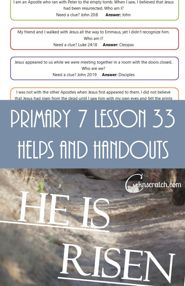 So happy I stumbled upon this site- it has been so helpful as I plan my LDS Primary lessons. This one is for Primary 7 Lesson 33: The Resurrection of Jesus Christ