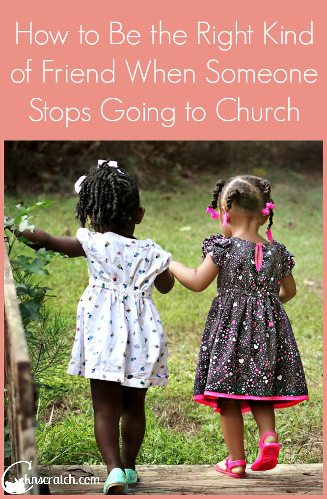 Great things to remember as we strive to keep friendships open and loving- being the right kind of friend when someone stops going to LDS church
