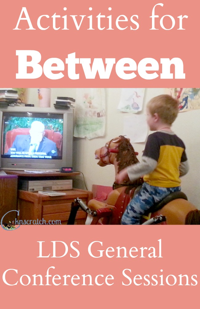 Great ideas- I normally forget all about planning activities for between LDS General Conference Sessions. What a big difference it makes!