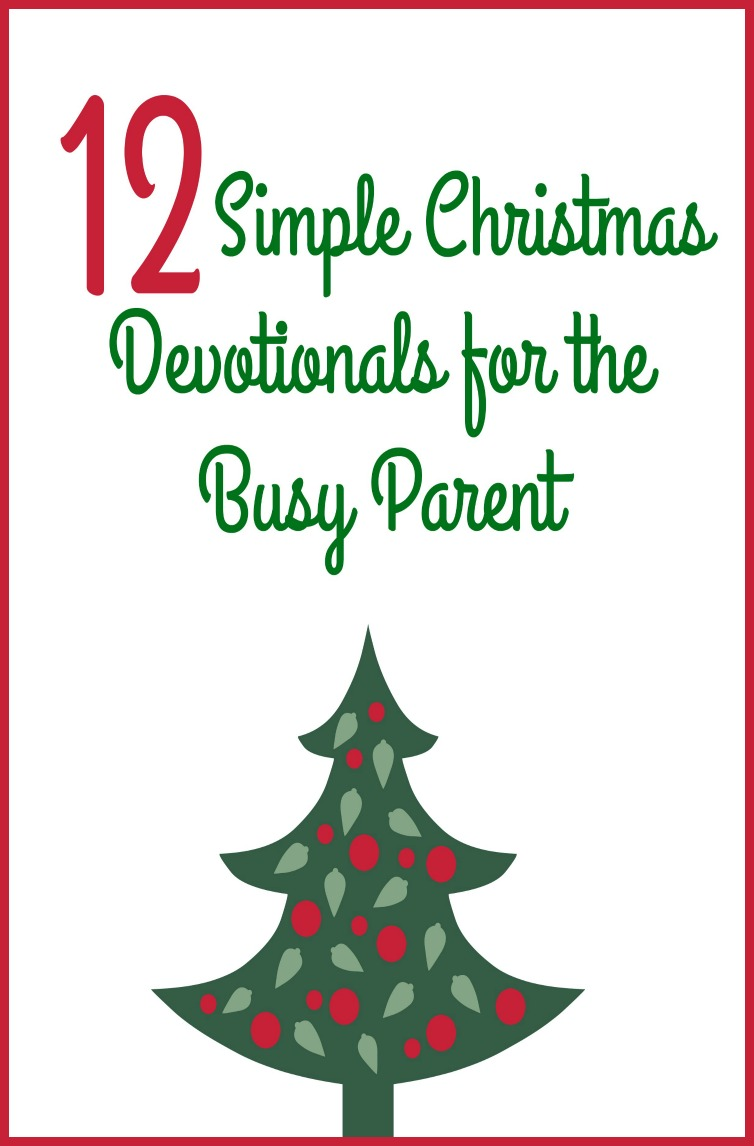 Use these 12 simple devotionals to keep your focus on Christ this Christmas without stressing