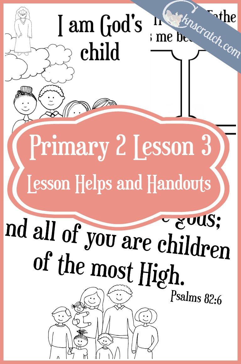 This site is amazing! I love all the helps and free handouts for Primary 2 Lesson 3: I am a child of God