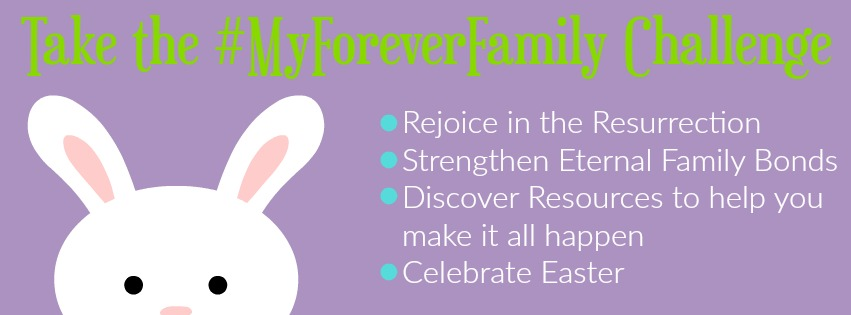 Take the #MyForeverFamily challenge this Easter