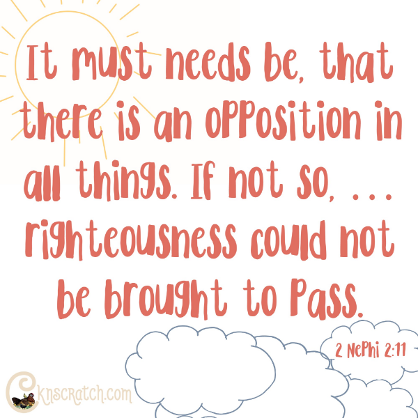 Love this scripture- FHE on the necessity of opposition